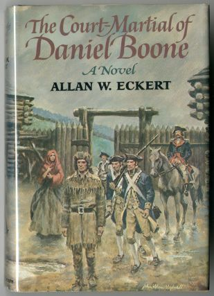 THE COURT-MARTIAL OF DANIEL BOONE. Allan W. Eckert