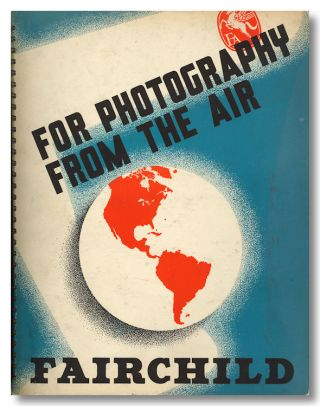 FOR PHOTOGRAPHY FROM THE AIR. Fairchild Aerial Camera Corporation