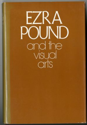 EZRA POUND AND THE VISUAL ARTS. Ezra Pound