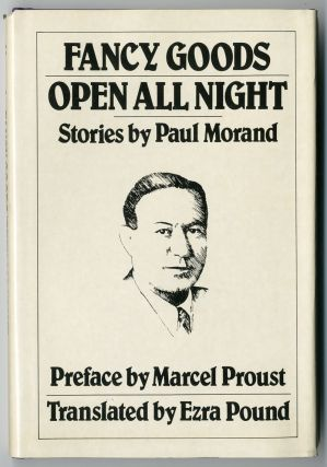 FANCY GOODS OPEN ALL NIGHT STORIES. Ezra Pound, Paul Morand