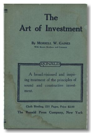THE ART OF INVESTMENT. Morrell W. Gaines