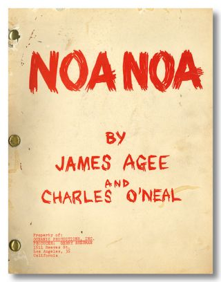 "'NOA NOA"" SCREENPLAY BY. James Agee, Charles O'Neal"