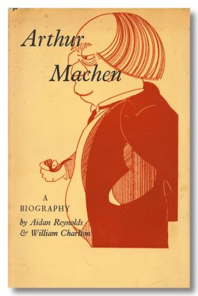 ARTHUR MACHEN A SHORT ACCOUNT OF HIS LIFE AND WORK.