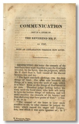 A COMMUNICATION SENT IN A LETTER TO THE REVEREND MR. P. IN 1797, WITH AN EXPLANATION THEREON NOW GIVEN [caption title]. Joanna Southcott.
