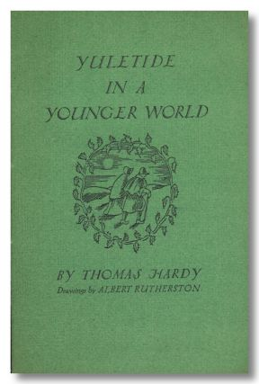 YULETIDE IN A YOUNGER WORLD. Thomas Hardy.