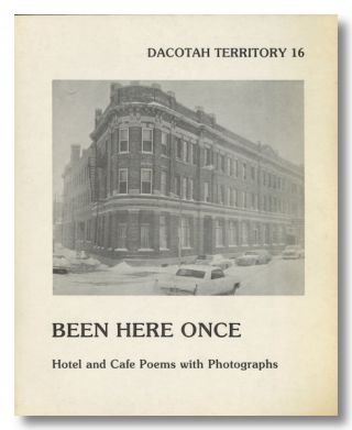 BEEN HERE ONCE HOTEL AND CAFE POEMS WITH PHOTOGRAPHS. Mark Vinz, ed.