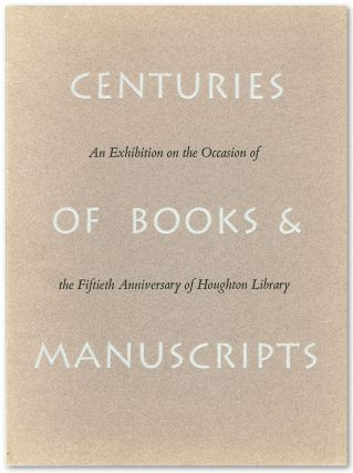 CENTURIES OF BOOKS & MANUSCRIPTS COLLECTORS AND FRIENDS SCHOLARS AND LIBRARIANS BUILD THE...