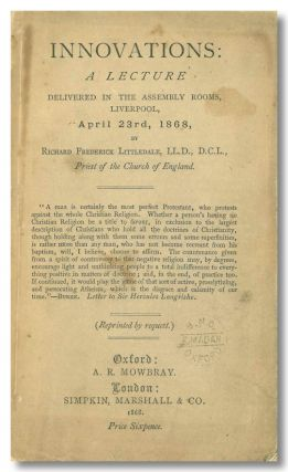 INNOVATIONS: A LECTURE DELIVERED IN THE ASSEMBLY ROOMS, LIVERPOOL, APRIL 23RD, 1868. Oxoniana,...