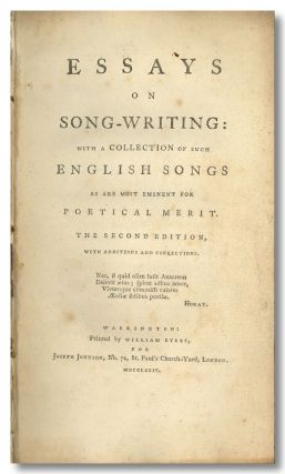 ESSAYS ON SONG-WRITING WITH A COLLECTION OF SUCH ENGLISH SONGS AS ARE MOST EMINENT FOR POETICAL...
