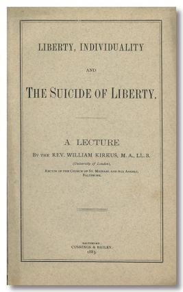 "LIBERTY, INDIVIDUALITY AND THE SUICIDE OF LIBERTY. William Kirkus, a k. a. ""Florence Williamson"""