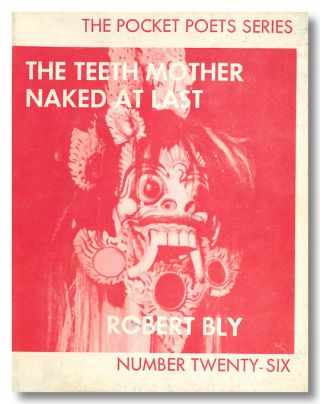 THE TEETH-MOTHER NAKED AT LAST. Robert Bly.