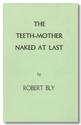 THE TEETH-MOTHER NAKED AT LAST [wrapper title]. Robert Bly.