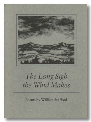 THE LONG SIGH THE WIND MAKES. William Stafford.