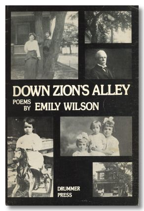 DOWN ZION'S ALLEY POEMS. Emily Wilson.