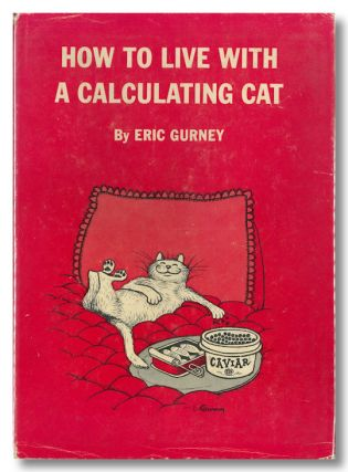 HOW TO LIVE WITH A CALCULATING CAT.