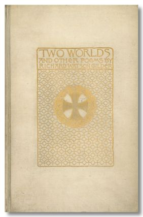 TWO WORLDS AND OTHER POEMS. Richard Watson Gilder