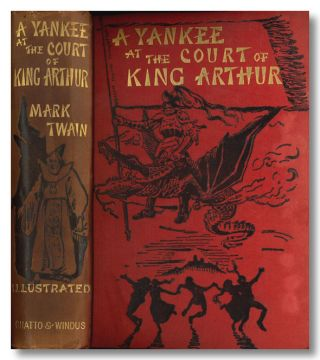 A YANKEE AT THE COURT OF KING ARTHUR. Samuel Clemens, Mark Twain, pseud