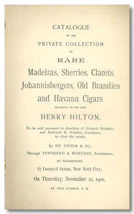 CATALOGUE OF THE PRIVATE COLLECTION OF RARE MADEIRAS, SHERRIES, CLARETS [,] JOHANNISBERGERS, OLD...
