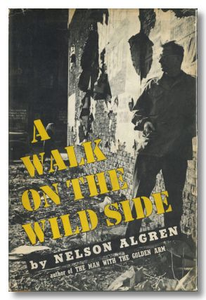 A WALK ON THE WILD SIDE. Nelson Algren