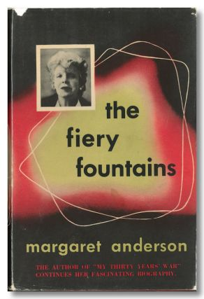 THE FIERY FOUNTAINS. Margaret Anderson
