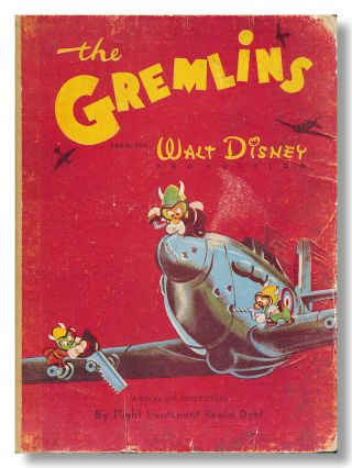 THE GREMLINS FROM THE WALT DISNEY PRODUCTION. A ROYAL AIR FORCE STORY. Roald Dahl