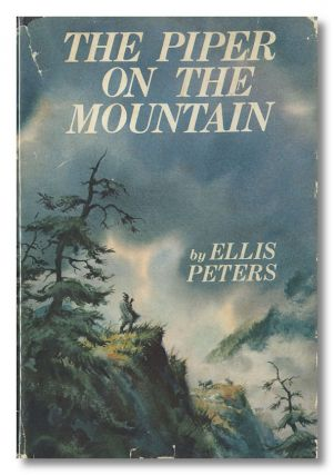 THE PIPER ON THE MOUNTAIN. Ellis Peters, pseud. of Edith Pargeter
