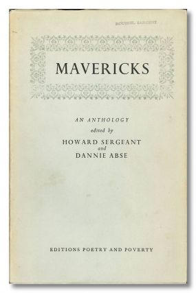 MAVERICKS. AN ANTHOLOGY. Dannie Abse, Howard Sergeant, eds